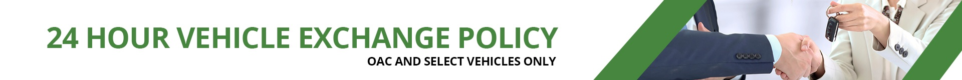 24 hour Vehicle Exchange Policy